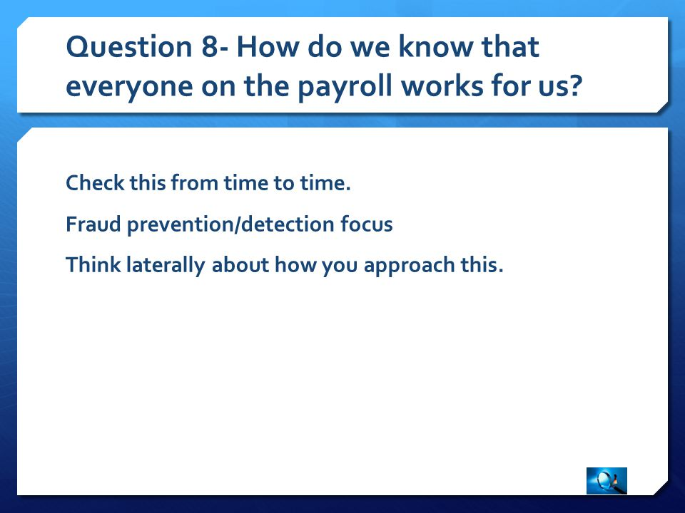 Question 8- How do we know that everyone on the payroll works for us.