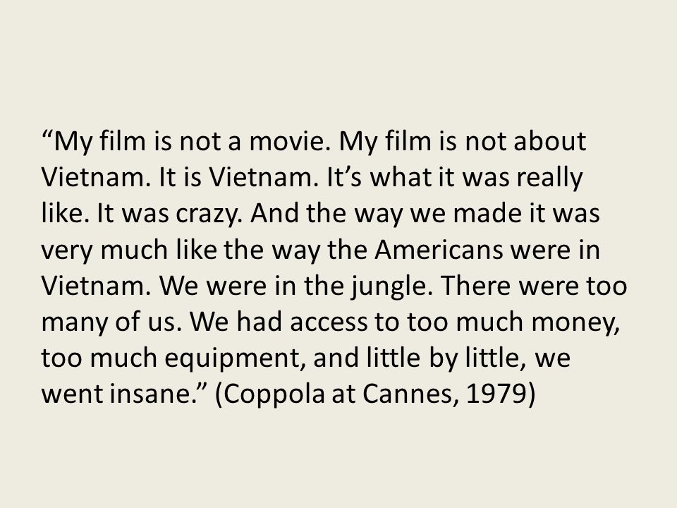 My film is not a movie. My film is not about Vietnam.