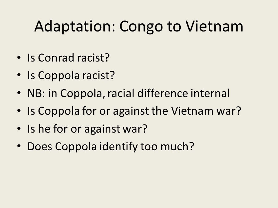 Adaptation: Congo to Vietnam Is Conrad racist. Is Coppola racist.
