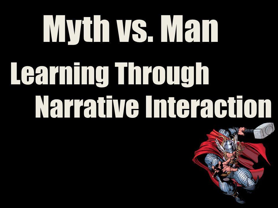 Myth vs. Man Learning Through Narrative Interaction