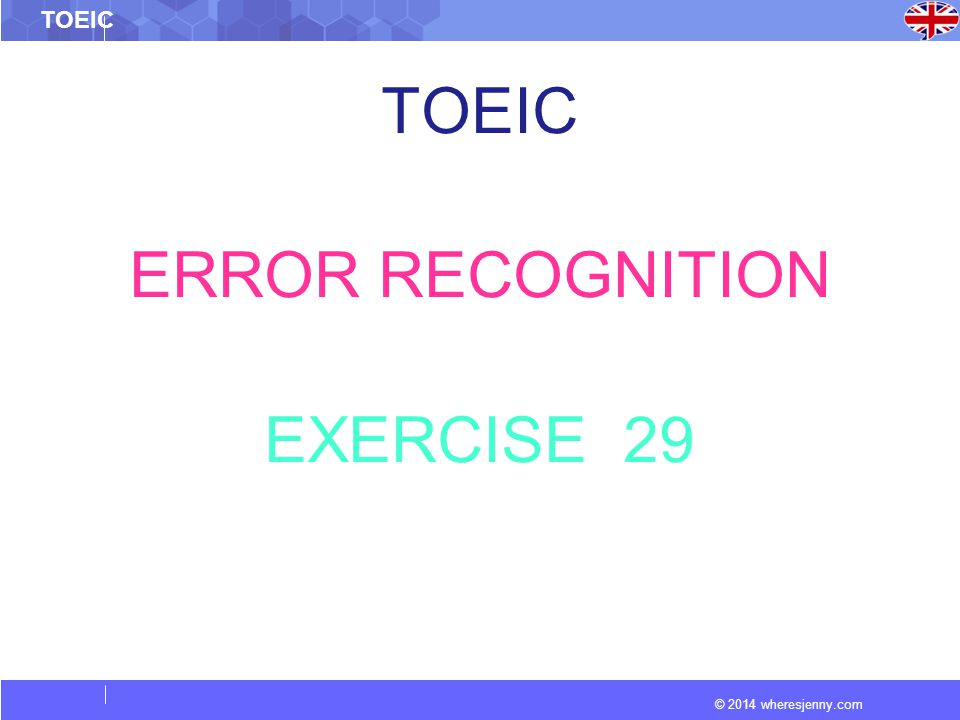 © 2014 wheresjenny.com TOEIC ERROR RECOGNITION EXERCISE 29