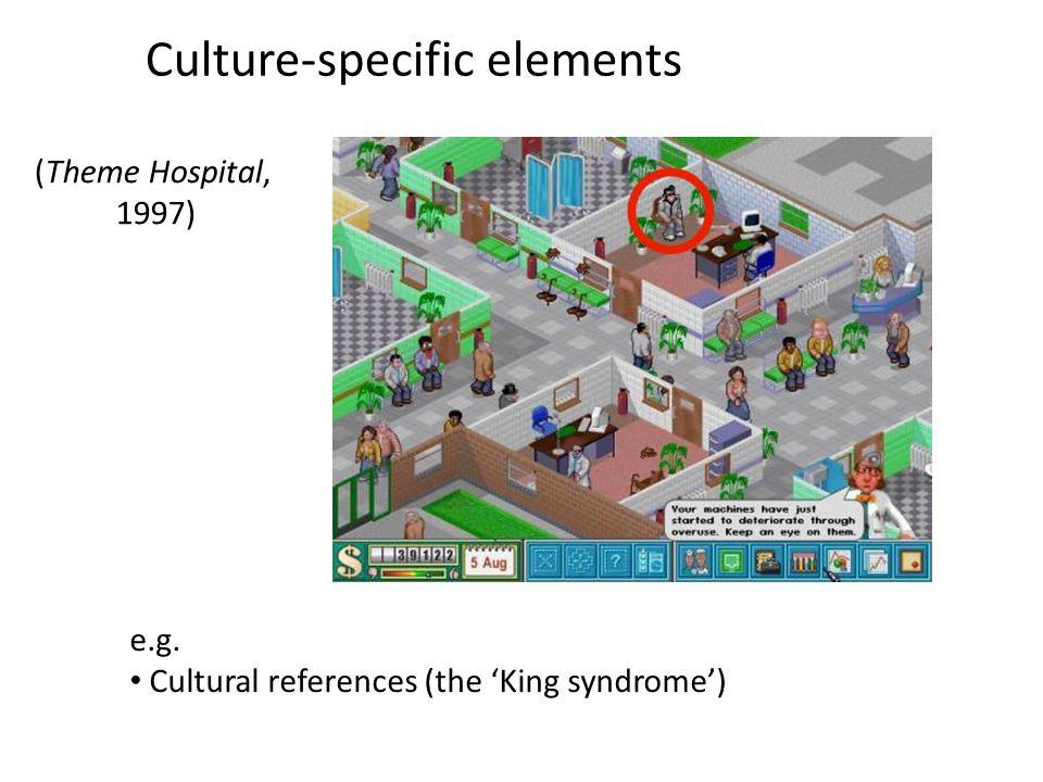 Culture-specific elements e.g.