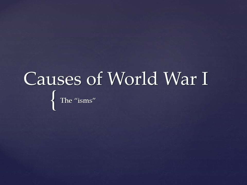  How did nationalism, imperialism, alliances, & militarism cause World War I? ESSENTIAL QUESTION