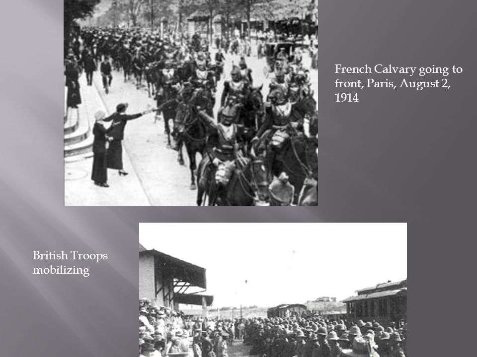 French Calvary going to front, Paris, August 2, 1914 British Troops mobilizing