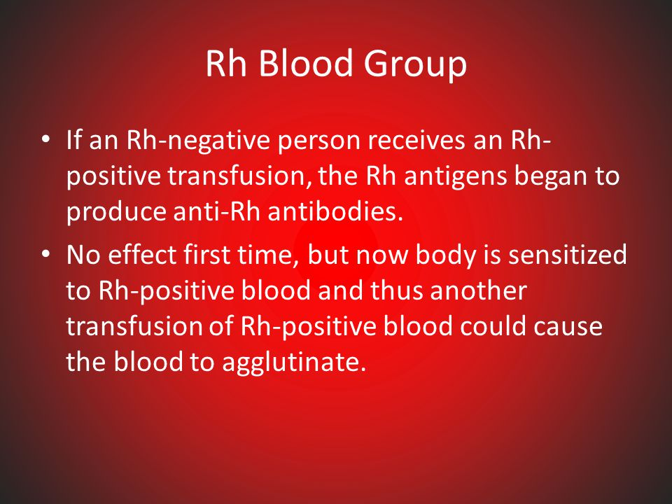 Rh Blood Group Named after rhesus monkey. Inherited trait. Includes several Rh antigens, main = antigen D If antigen D or any other RH antigens are pr
