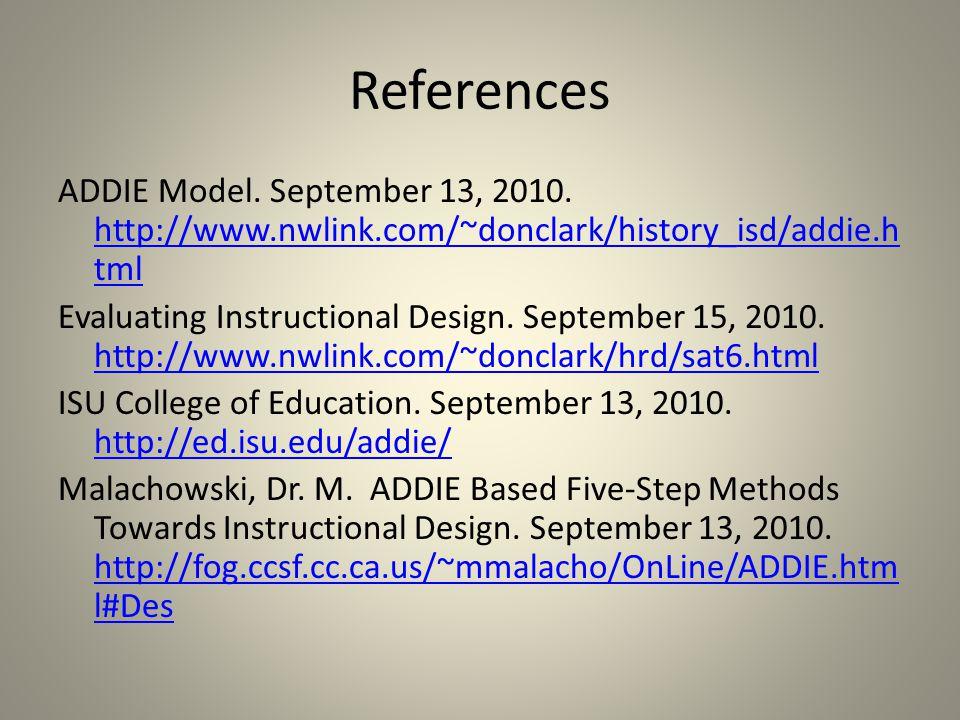References ADDIE Model. September 13, 2010.