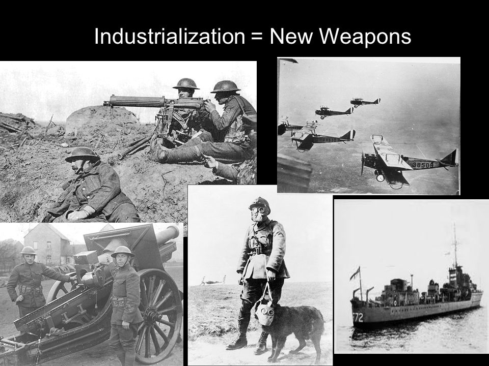 Industrialization = New Weapons