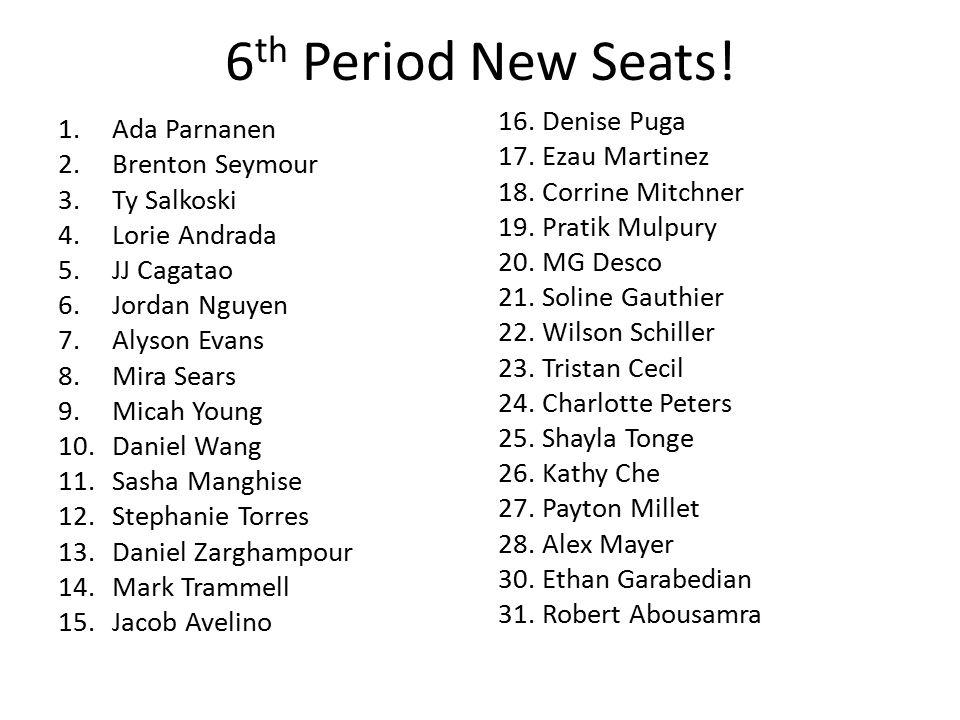 6 th Period New Seats.