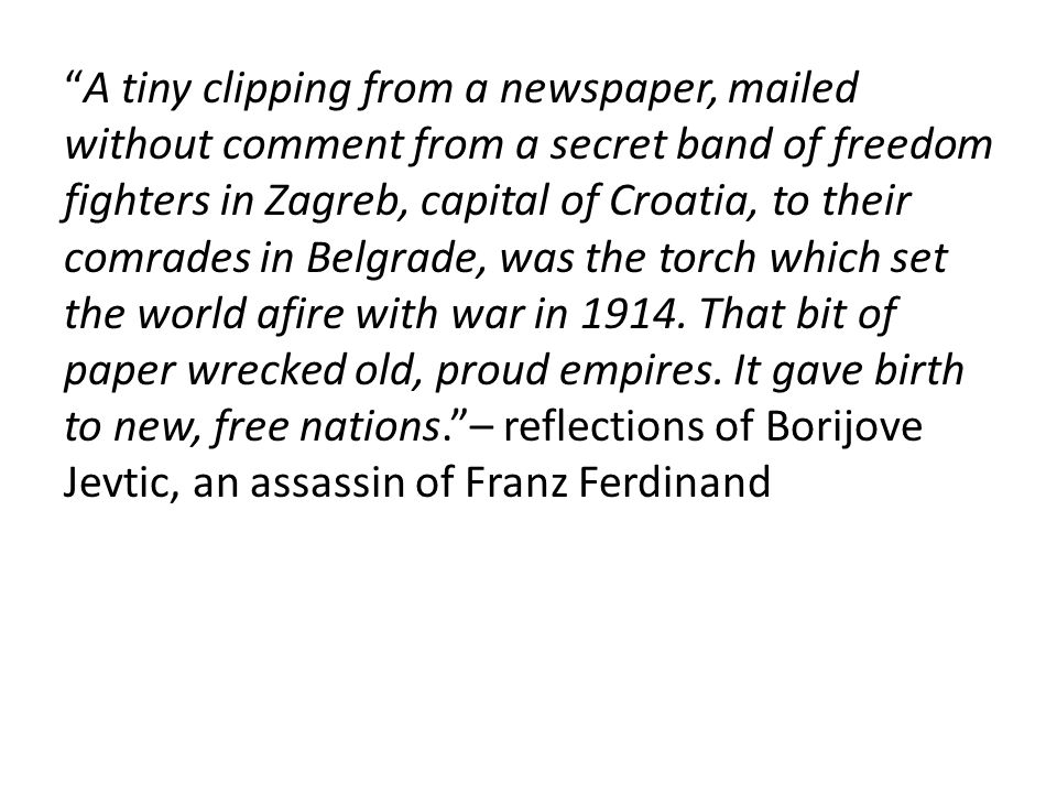 """A tiny clipping from a newspaper, mailed without comment from a secret band of freedom fighters in Zagreb, capital of Croatia, to their comrades in B"