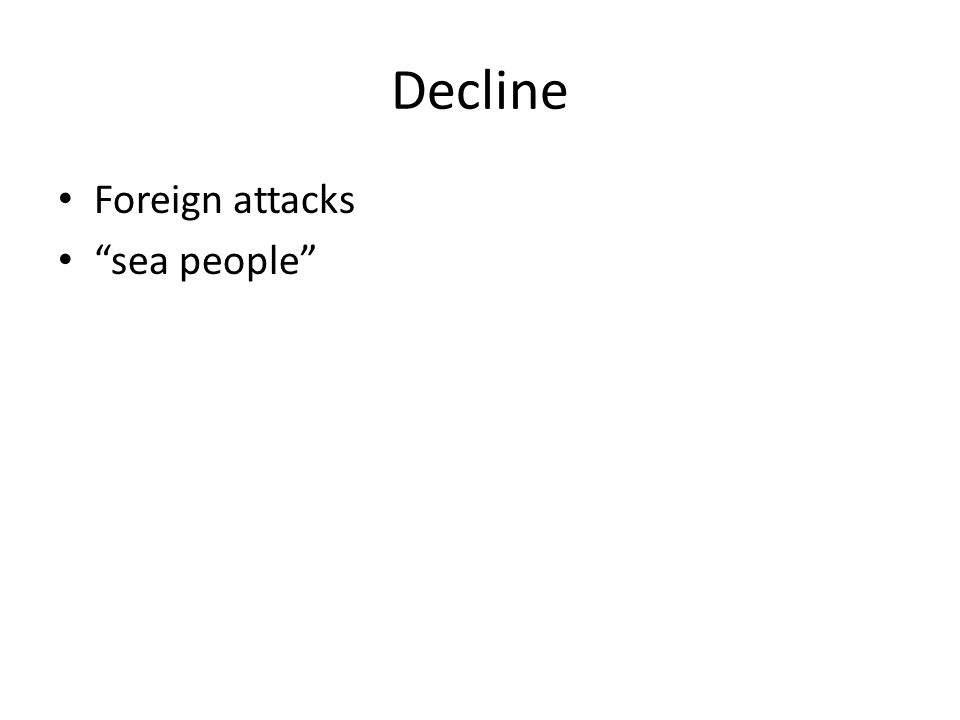 """Decline Foreign attacks """"sea people"""""""