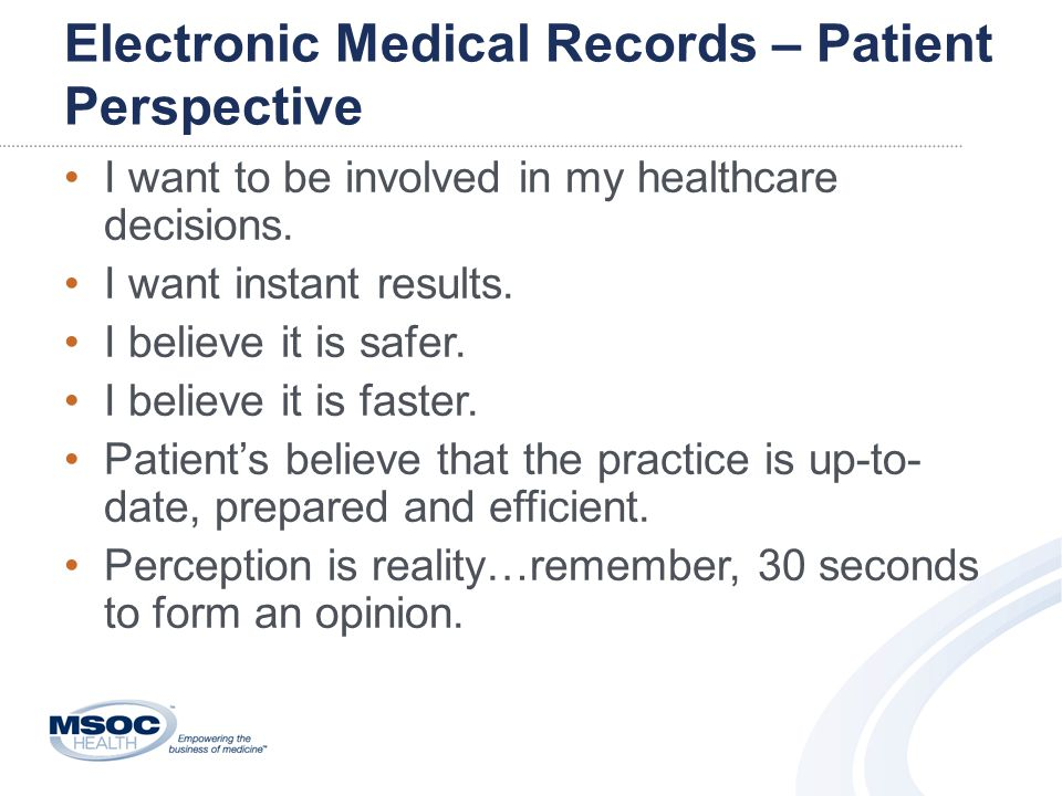 Electronic Medical Records – Patient Perspective I want to be involved in my healthcare decisions.
