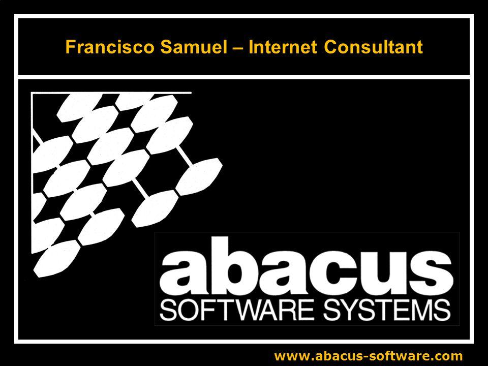 www.abacus-software.com Francisco Samuel – Internet Consultant