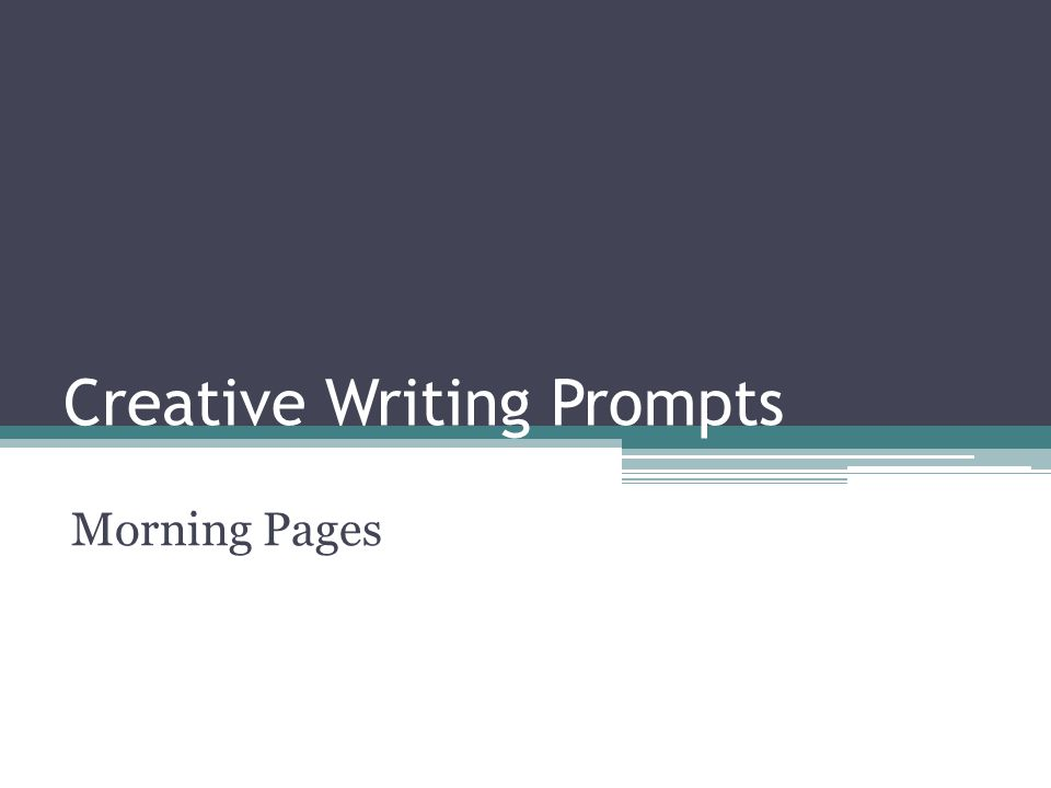 Creative Writing Prompts Morning Pages