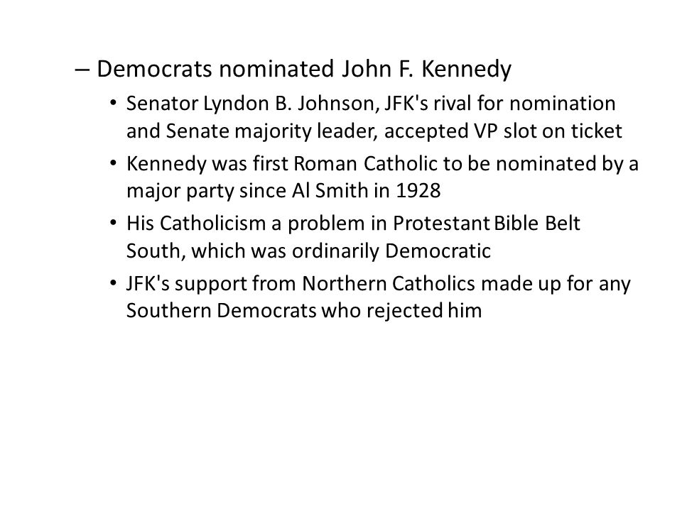 – Democrats nominated John F. Kennedy Senator Lyndon B. Johnson, JFK's rival for nomination and Senate majority leader, accepted VP slot on ticket Ken