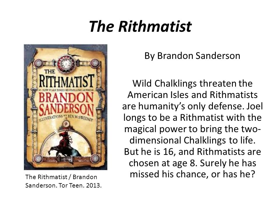 The Rithmatist By Brandon Sanderson Wild Chalklings threaten the American Isles and Rithmatists are humanity's only defense.