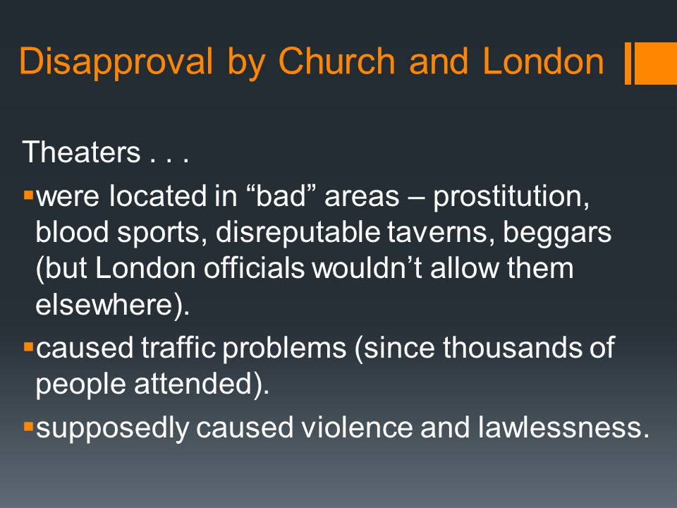 Disapproval by Church and London Theaters...