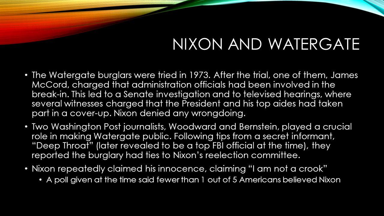 NIXON AND WATERGATE The Watergate burglars were tried in 1973.