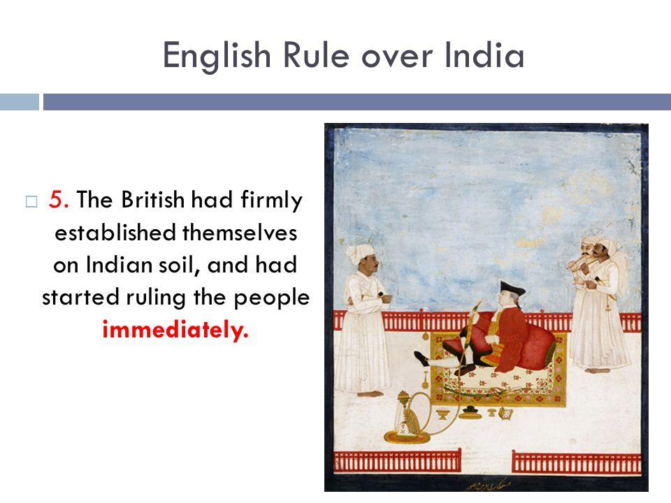 English Rule over India  6.
