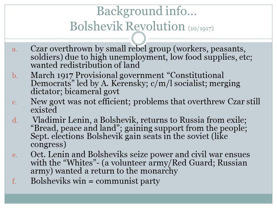 Background info… Bolshevik Revolution (10/1917) a.
