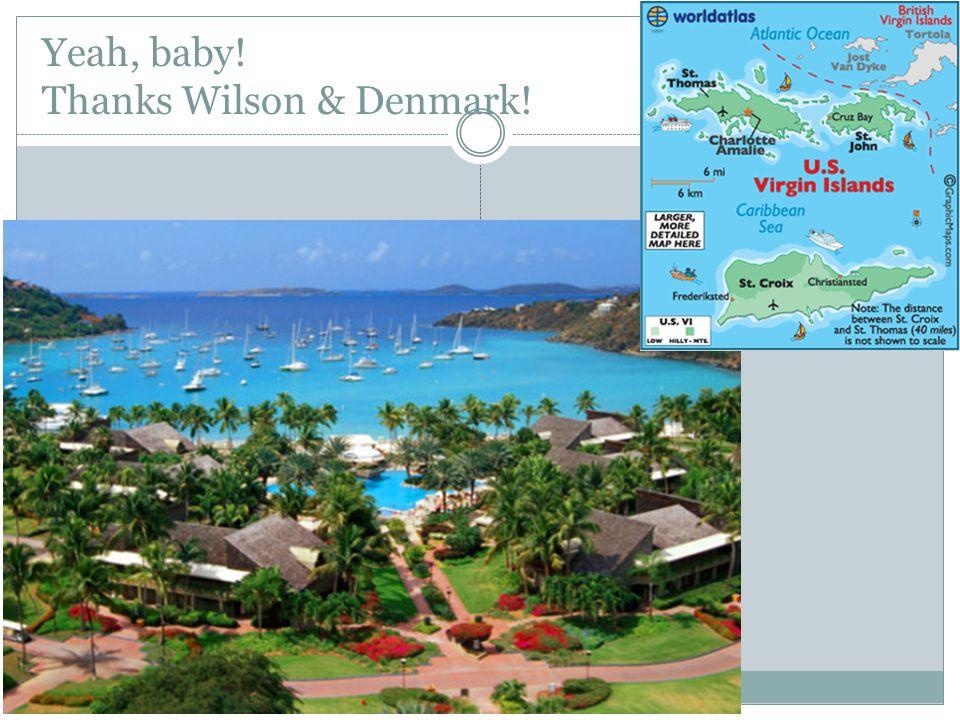 Yeah, baby! Thanks Wilson & Denmark!