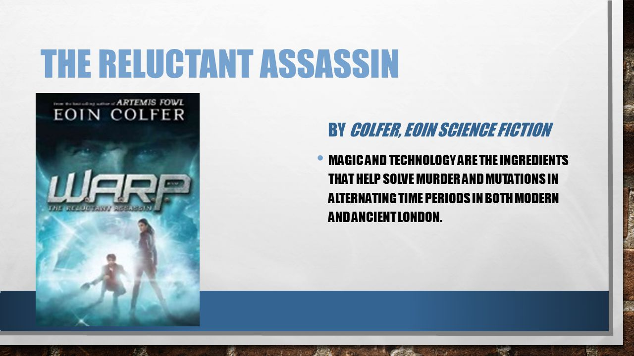 THE RELUCTANT ASSASSIN BY COLFER, EOIN SCIENCE FICTION MAGIC AND TECHNOLOGY ARE THE INGREDIENTS THAT HELP SOLVE MURDER AND MUTATIONS IN ALTERNATING TI