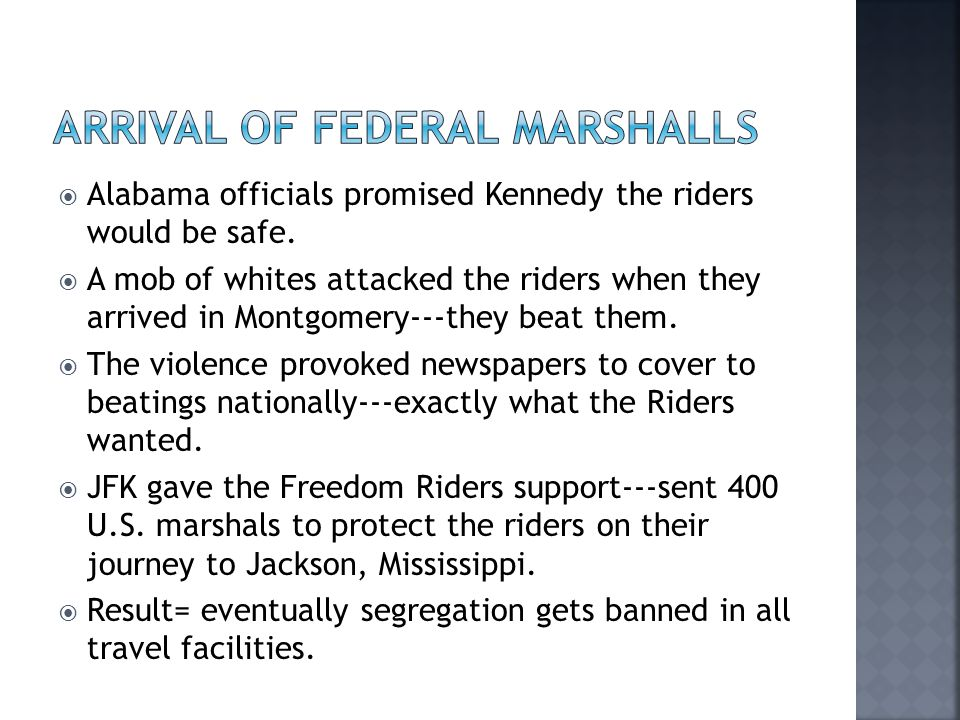  Alabama officials promised Kennedy the riders would be safe.