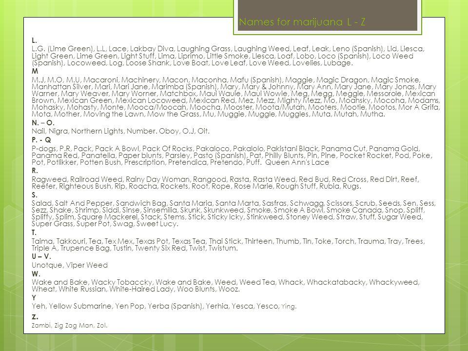 Names for marijuana L - Z L. L.G.
