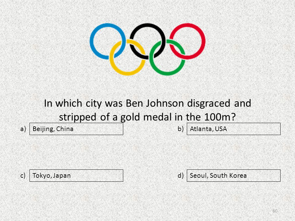 In which city was Ben Johnson disgraced and stripped of a gold medal in the 100m.
