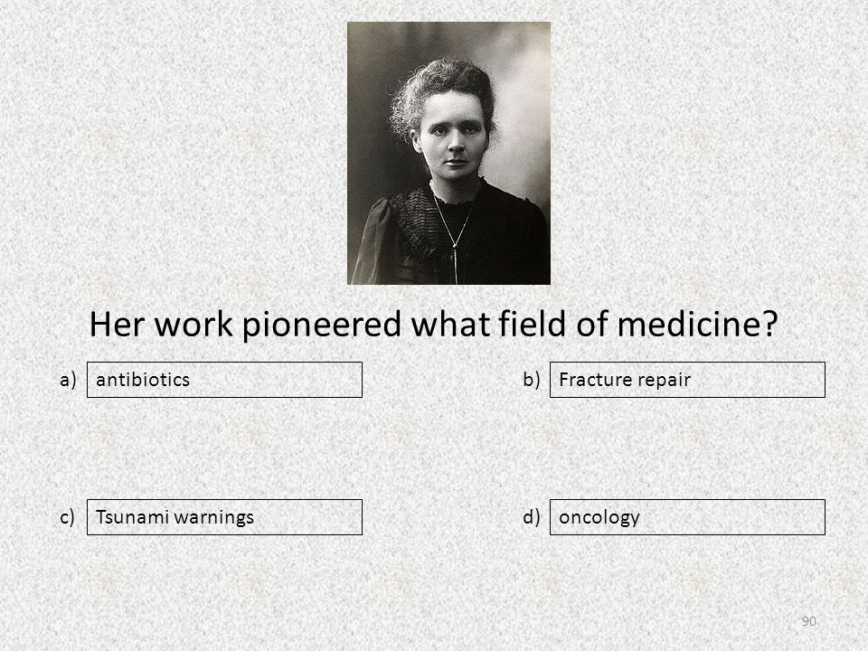 Her work pioneered what field of medicine.