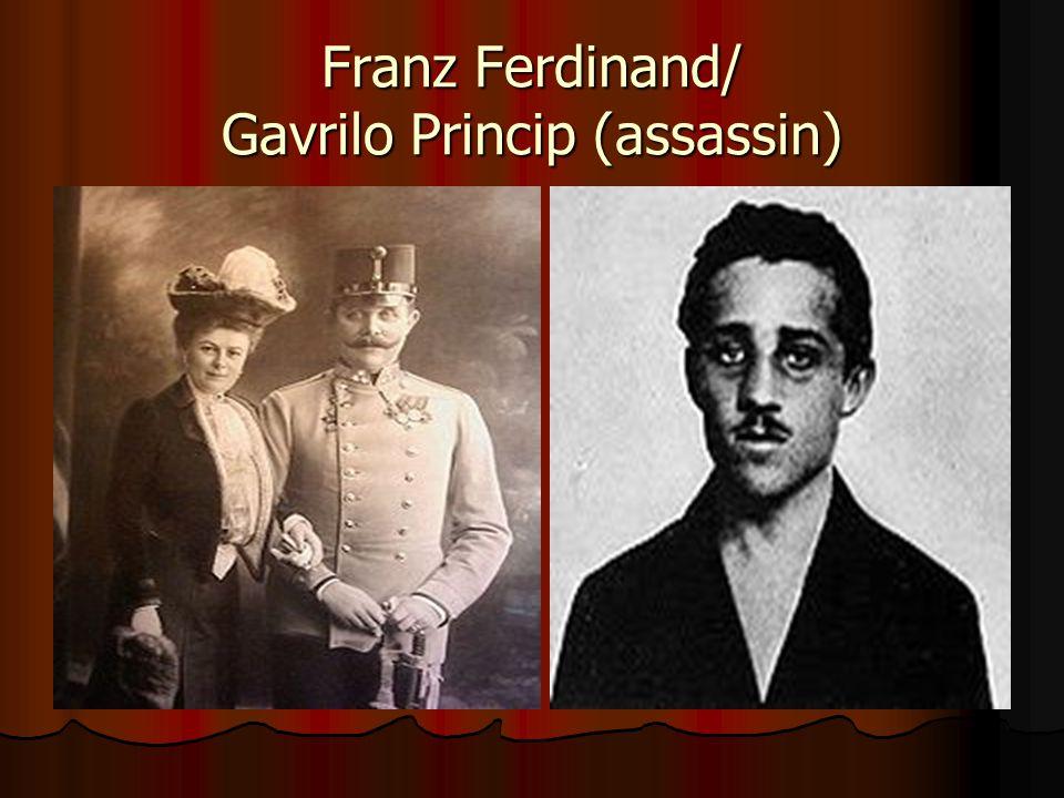 Franz Ferdinand/ Gavrilo Princip (assassin)