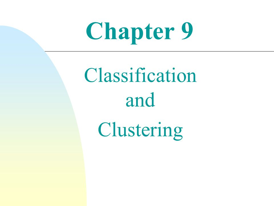 Chapter 9 Classification and Clustering