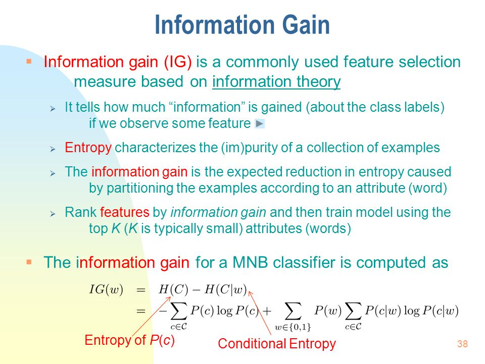 """Information Gain  Information gain (IG) is a commonly used feature selection measure based on information theory  It tells how much """"information"""" is"""