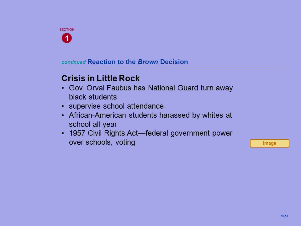 continued Reaction to the Brown Decision Crisis in Little Rock Gov. Orval Faubus has National Guard turn away black students supervise school attendan