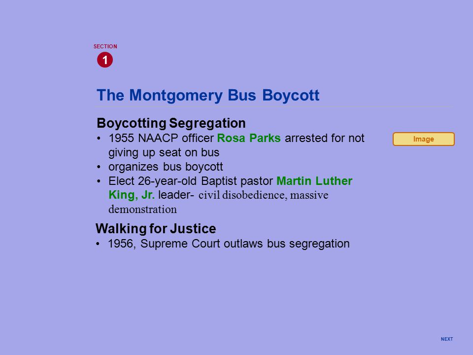 The Montgomery Bus Boycott Boycotting Segregation 1955 NAACP officer Rosa Parks arrested for not giving up seat on bus organizes bus boycott Elect 26-