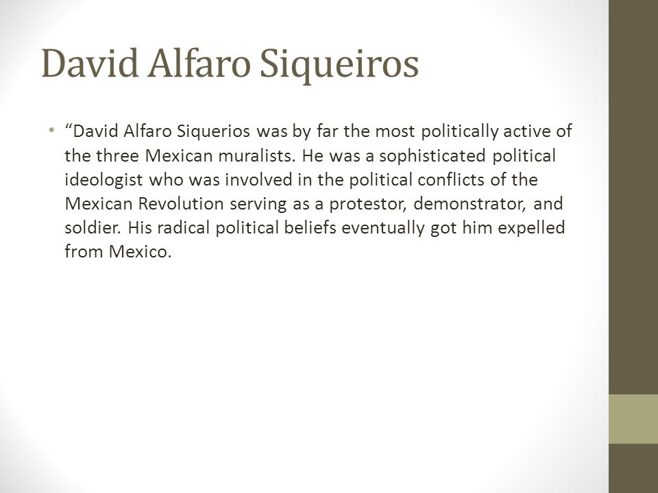 """David Alfaro Siquerios was by far the most politically active of the three Mexican muralists. He was a sophisticated political ideologist who was inv"