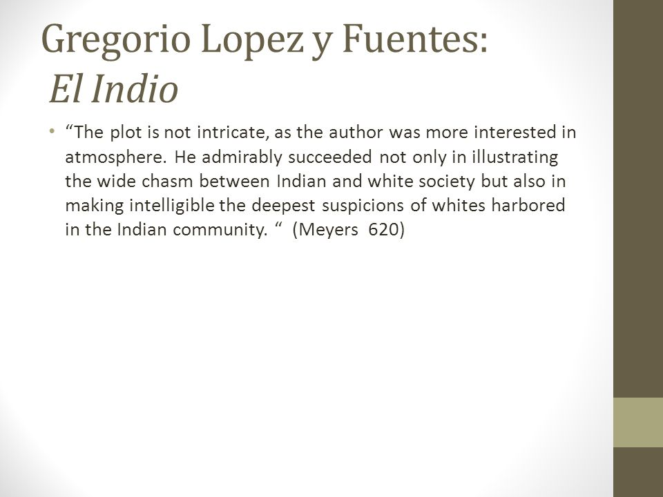 "Gregorio Lopez y Fuentes: El Indio ""The plot is not intricate, as the author was more interested in atmosphere. He admirably succeeded not only in ill"