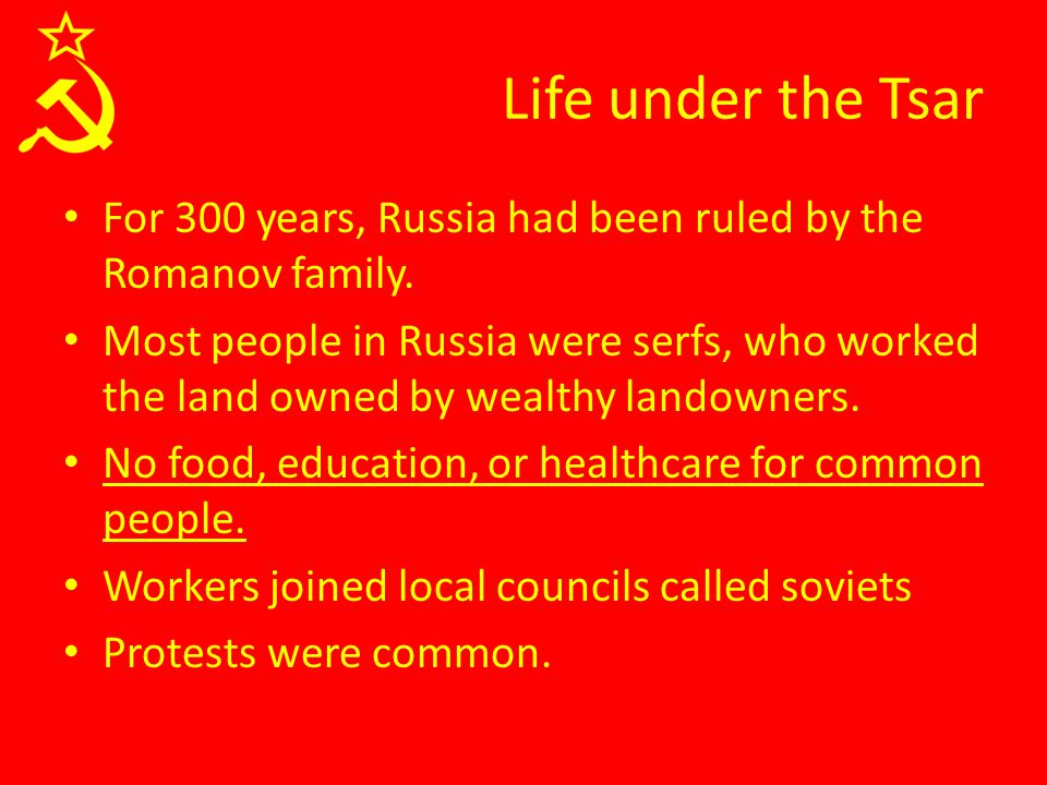 Life under the Tsar For 300 years, Russia had been ruled by the Romanov family.