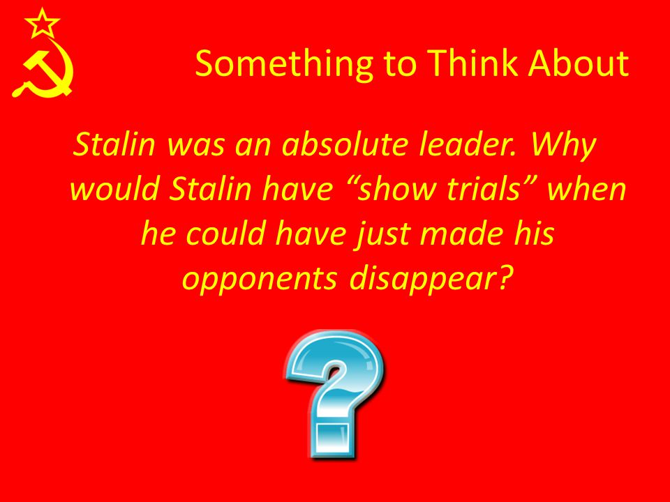 Stalin was an absolute leader.