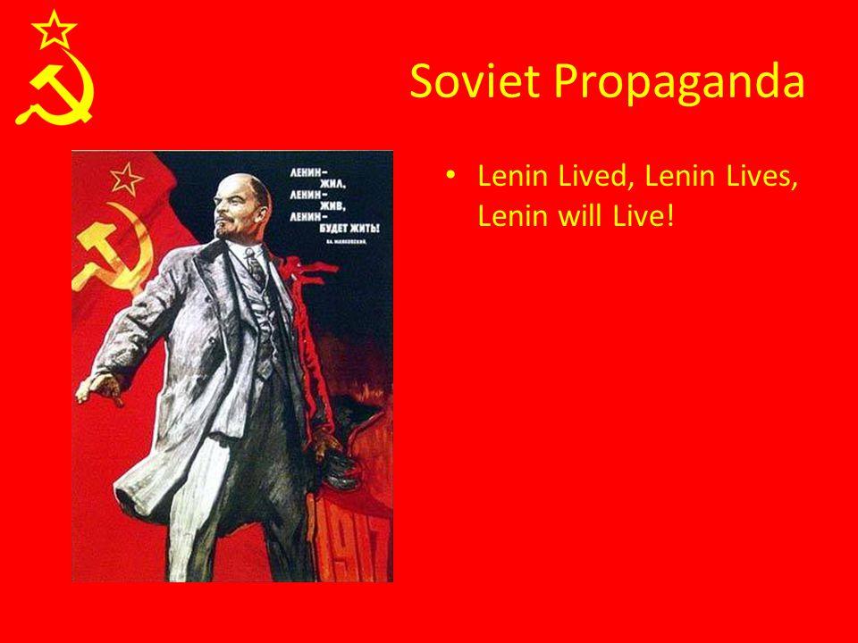 Soviet Propaganda Lenin Lived, Lenin Lives, Lenin will Live!