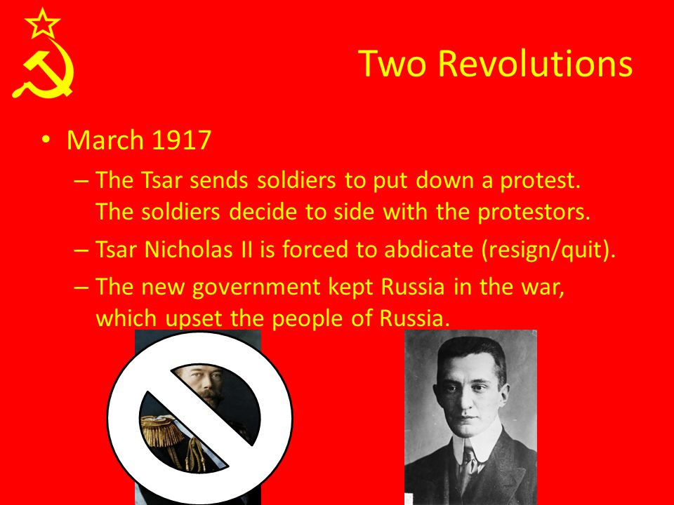 Two Revolutions November 1917 (only 6 months later) – The new government is failing, and the Bolsheviks take control.