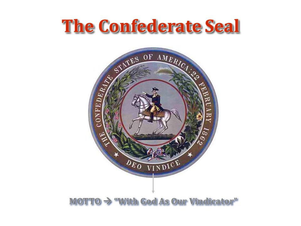 The Confederate Seal MOTTO  With God As Our Vindicator