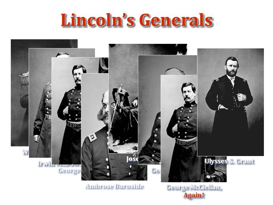 Lincoln's Generals Irwin McDowell Winfield Scott George McClellan, Again.