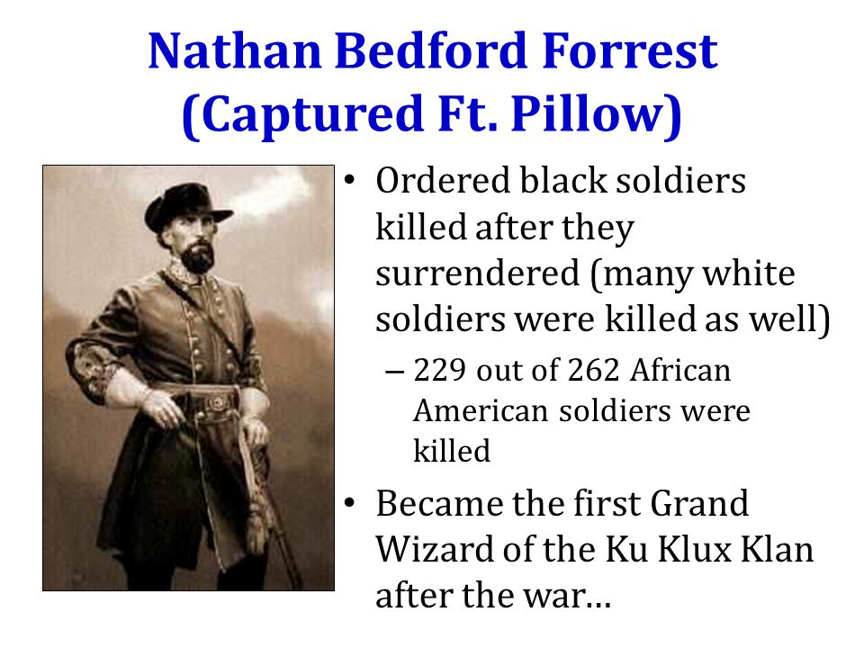 Nathan Bedford Forrest (Captured Ft.