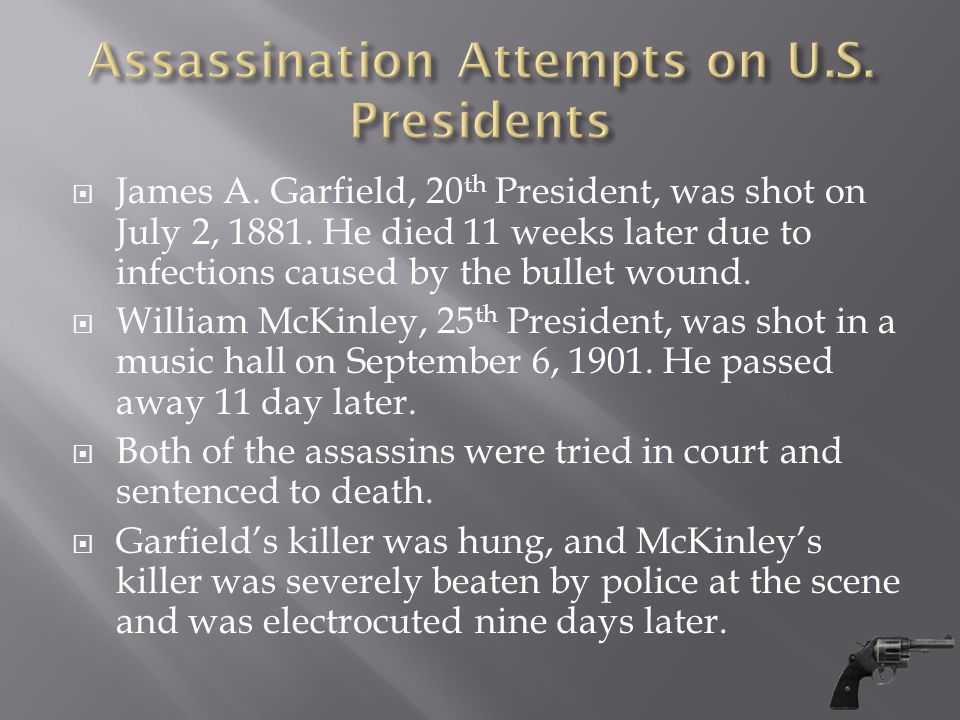  James A. Garfield, 20 th President, was shot on July 2, 1881.