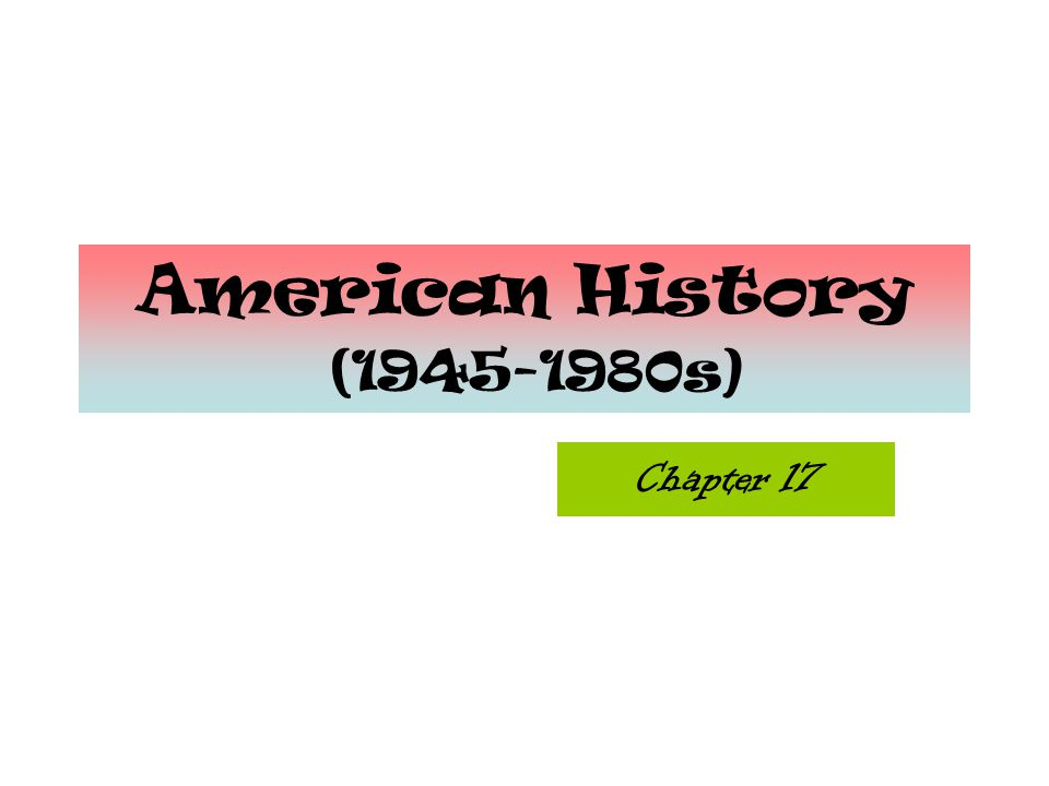 American History (1945-1980s) Chapter 17