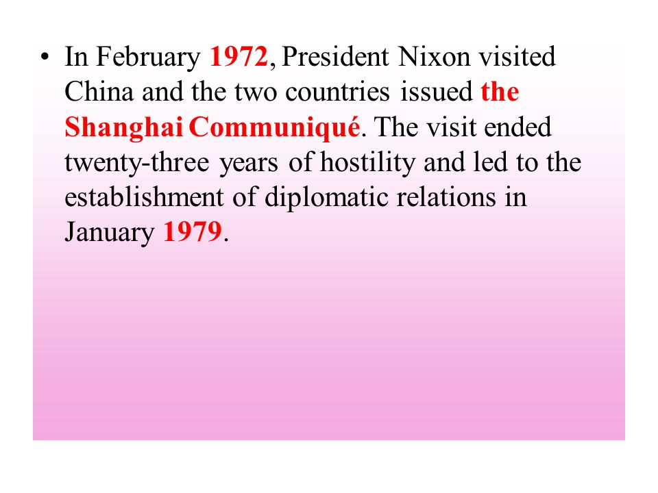 In February 1972, President Nixon visited China and the two countries issued the Shanghai Communiqué.