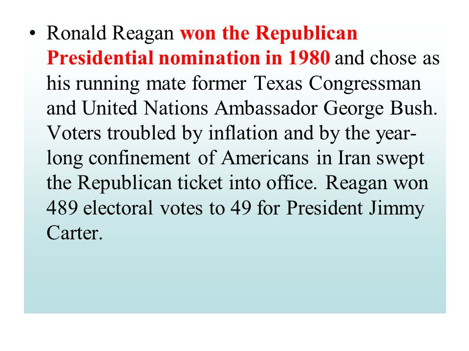 Ronald Reagan won the Republican Presidential nomination in 1980 and chose as his running mate former Texas Congressman and United Nations Ambassador George Bush.