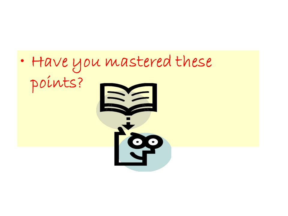 Have you mastered these points?