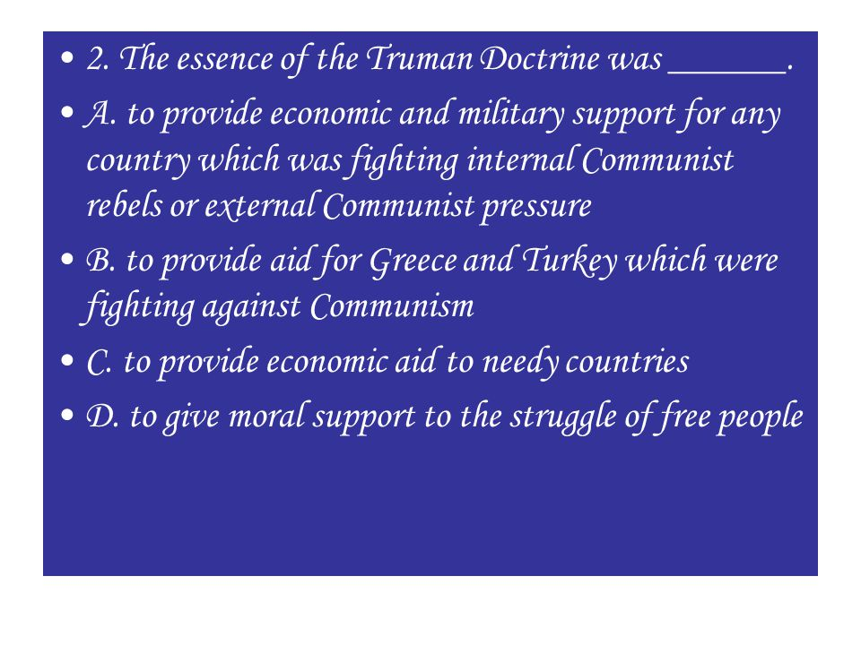 2. The essence of the Truman Doctrine was ______.