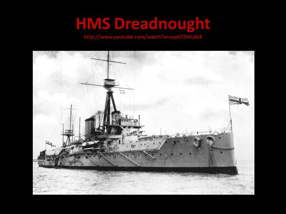 HMS Dreadnought http://www.youtube.com/watch v=uyyGTZMUAtE
